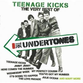 Teenage Kicks - The Very Best Of - The Undertones
