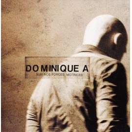 Sur Nos Forces Motrices - Dominique A.