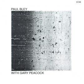 Paul Bley With Gary Peacock - Paul Bley