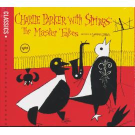 Charlie Parker With Strings: The Master Takes - Charlie Parker