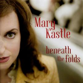Beneath The Folds - Mary Kastle