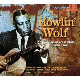 The Back Door Man 1954 - 1961 - Howlin' Wolf