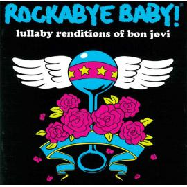 Rockabye Baby! Lullaby Renditions Of Bon Jovi - Andrew Bissell