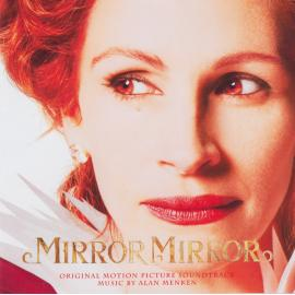 Mirror Mirror (Original Motion Picture Soundtrack) - Alan Menken