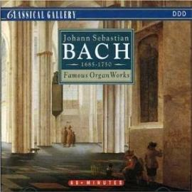 FAMOUS ORGAN WORKS - J.S. BACH