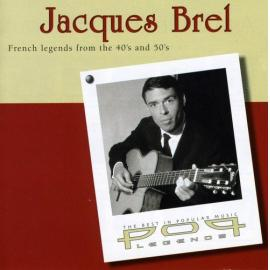 French Legends From The 40's And 50's - Jacques Brel