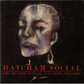 You Dig The Tunnel, I'll Hide The Soil - Hatcham Social