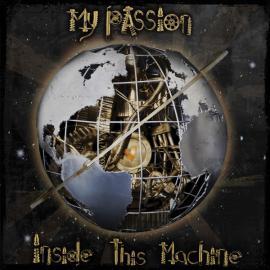 Inside This Machine - My Passion