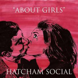 About Girls - Hatcham Social