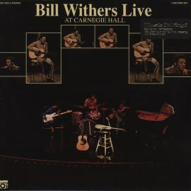 Bill Withers Live At Carnegie Hall - Bill Withers