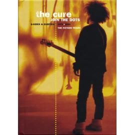 Join The Dots (B-Sides & Rarities 1978>2001 The Fiction Years) - The Cure