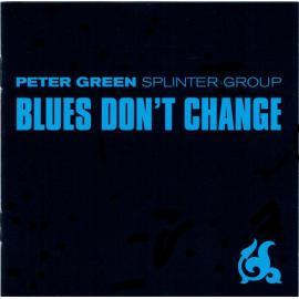 Blues Don't Change - Peter Green Splinter Group