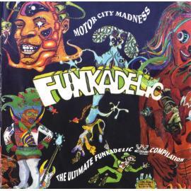 Motor City Madness - The Ultimate Funkadelic Westbound Compilation - Funkadelic