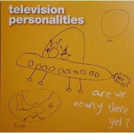 Are We Nearly There Yet? - Television Personalities