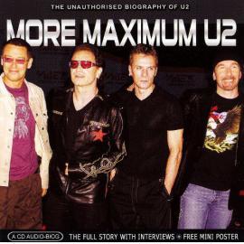 More Maximum U2: The Unauthorised Biography of U2 - U2