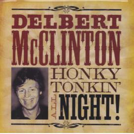 Honky Tonkin' All Night - Delbert McClinton
