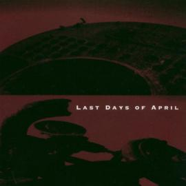 Last Days Of April - Last Days Of April