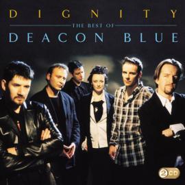 Dignity - The Best Of Deacon Blue - Deacon Blue