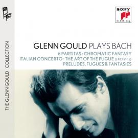 Glenn Gould Plays Bach: 6 Partitas ・Chromatic Fantasy ・Italian Concerto ・The Art of the Fugue (excerpts) ・Preludes, Fugues & Fantasies - Glenn Gould
