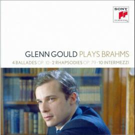 Glenn Gould Plays Brahms - Glenn Gould