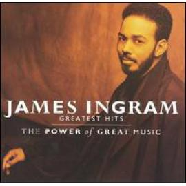 Greatest Hits (The Power Of Great Music) - James Ingram