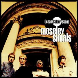 Moseley Shoals - Ocean Colour Scene