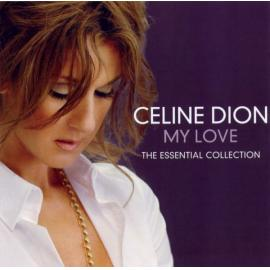My Love (The Essential Collection) - Céline Dion