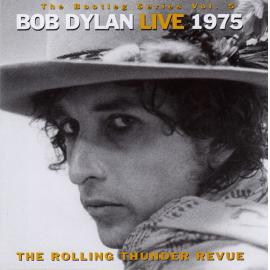 Live 1975 (The Rolling Thunder Revue) - Bob Dylan