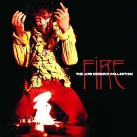 Fire: The Jimi Hendrix Collection - Jimi Hendrix