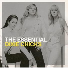 The Essential Dixie Chicks - Dixie Chicks