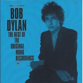 The Best Of The Original Mono Recordings - Bob Dylan