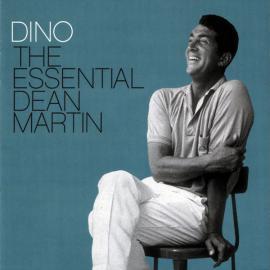 Dino: The Essential Dean Martin - Dean Martin