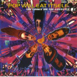 The Looks Or The Lifestyle - Pop Will Eat Itself