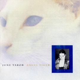 Angel Tiger - June Tabor