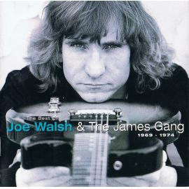 The Best Of Joe Walsh & The James Gang 1969-1974 - Joe Walsh