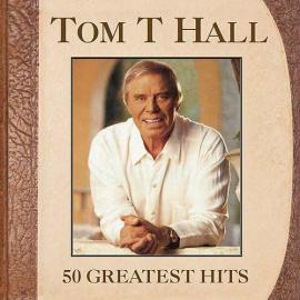 50 Greatest Hits - Tom T. Hall