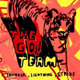Thunder, Lightning, Strike - The Go! Team
