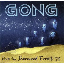 Live In Sherwood Forest '75 - Gong