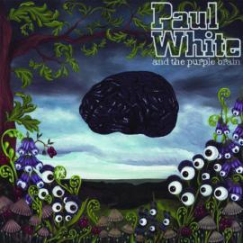 Paul White & The Purple Brain - Paul White