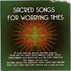 Sacred Songs For Worrying Times - Various Production