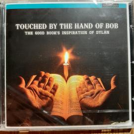 Touched By The Hand Of Bob - The Good Book's Inspiration Of Dylan - Various Production