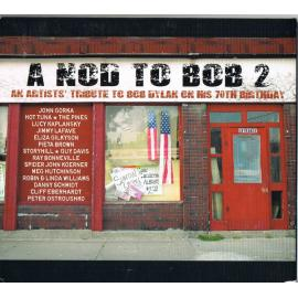 A Nod To Bob 2 (An Artists' Tribute To Bob Dylan On His 70th Birthday) - Various Production