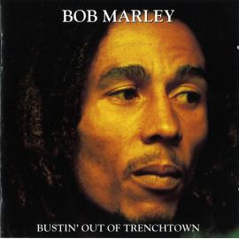 Bustin' Out Of Trenchtown - Bob Marley