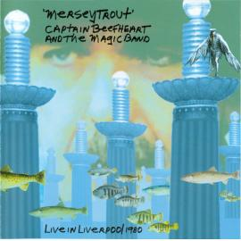 Merseytrout (Live In Liverpool 1980) - Captain Beefheart