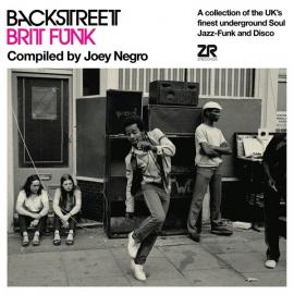 Backstreet Brit Funk (A Collection Of The UK's Finest Underground Soul, Jazz-Funk And Disco) - Joey Negro