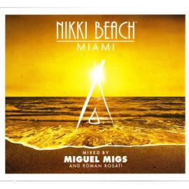 Nikki Beach Miami - Miguel Migs