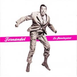 Le Flamboyant - Fernandel