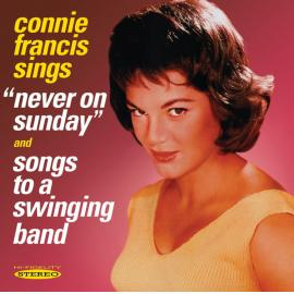 """Connie Francis Sings """"Never On Sunday"""" And Songs To A Swinging Band - Connie Francis"""