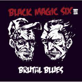 III Brutal Blues - Black Magic Six