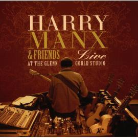 Harry Manx & Friends - Live At The Glenn Gould Studio - Harry Manx